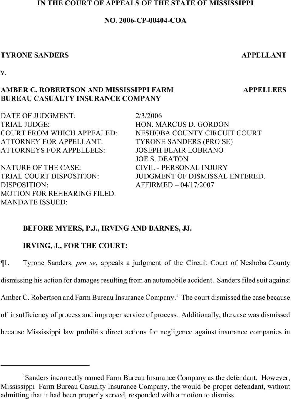 GORDON COURT FROM WHICH APPEALED: NESHOBA COUNTY CIRCUIT COURT ATTORNEY FOR APPELLANT: TYRONE SANDERS (PRO SE) ATTORNEYS FOR APPELLEES: JOSEPH BLAIR LOBRANO JOE S.