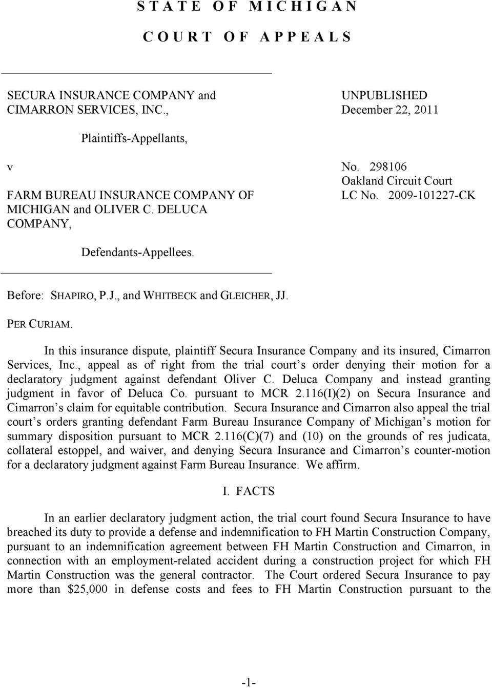 PER CURIAM. In this insurance dispute, plaintiff Secura Insurance Company and its insured, Cimarron Services, Inc.