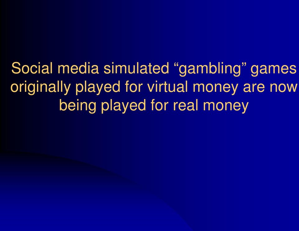 played for virtual money