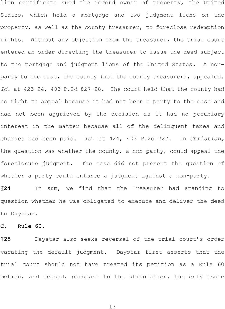 A nonparty to the case, the county (not the county treasurer, appealed. Id. at 423-24, 403 P.2d 827-28.
