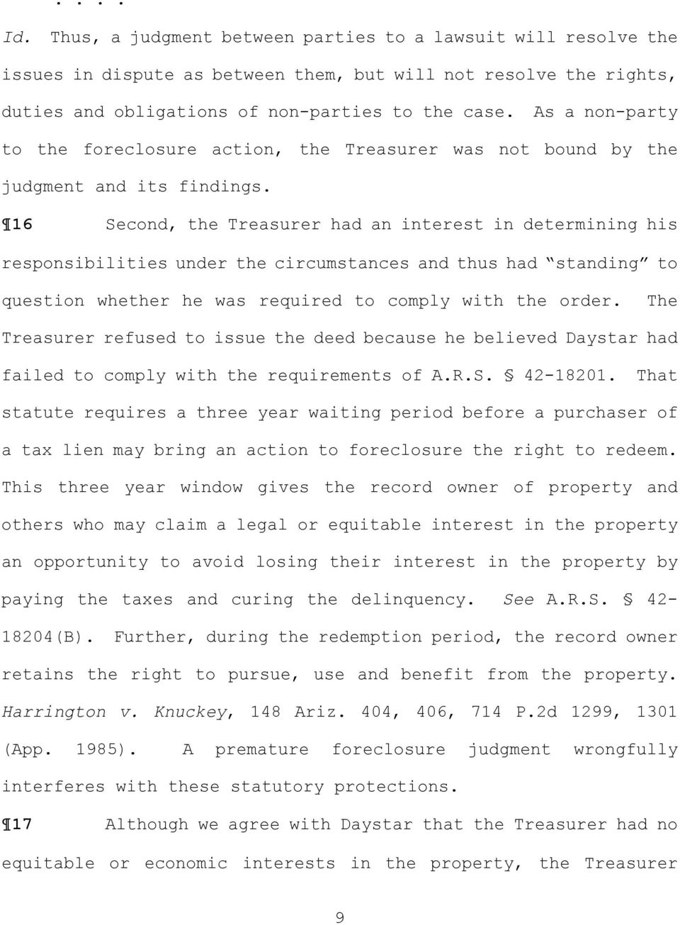 16 Second, the Treasurer had an interest in determining his responsibilities under the circumstances and thus had standing to question whether he was required to comply with the order.