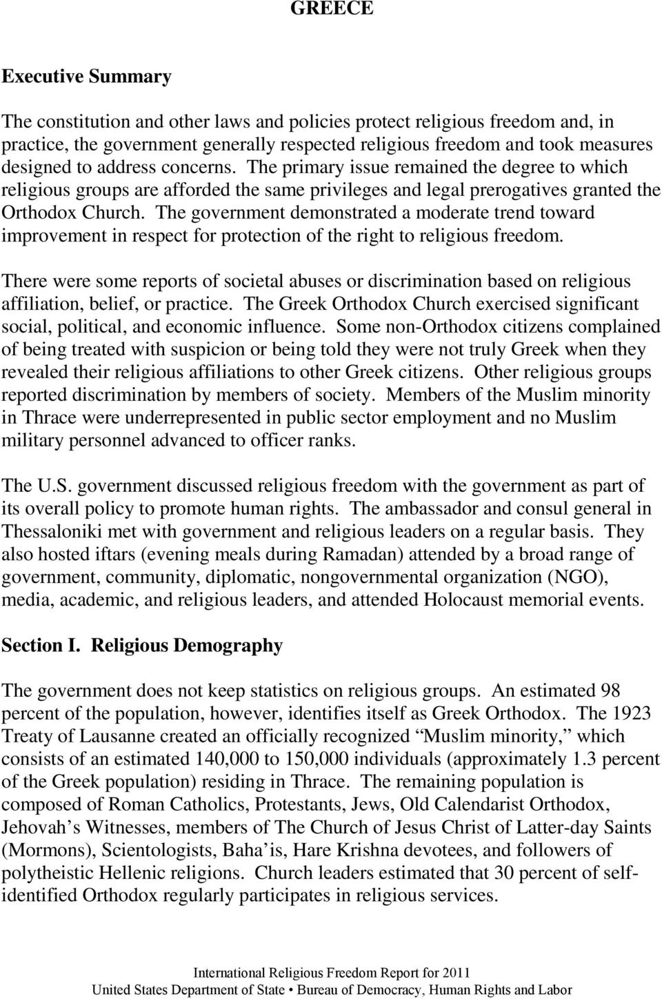 The government demonstrated a moderate trend toward improvement in respect for protection of the right to religious freedom.