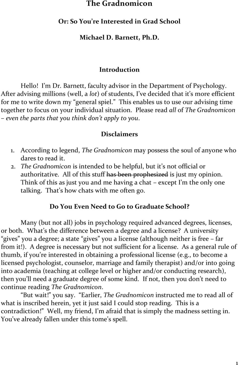 This enables us to use our advising time together to focus on your individual situation. Please read all of The Gradnomicon even the parts that you think don t apply to you. Disclaimers 1.