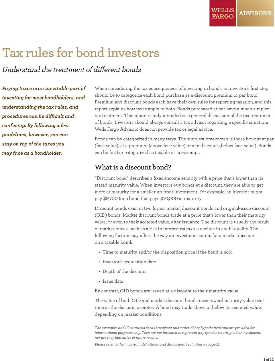 When considering the tax consequences of investing in bonds, an investor s first step should be to categorize each bond purchase as a discount, premium or par bond.