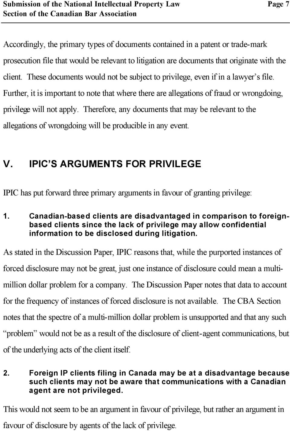 Further, it is important to note that where there are allegations of fraud or wrongdoing, privilege will not apply.