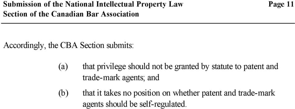 privilege should not be granted by statute to patent and trade-mark agents; and
