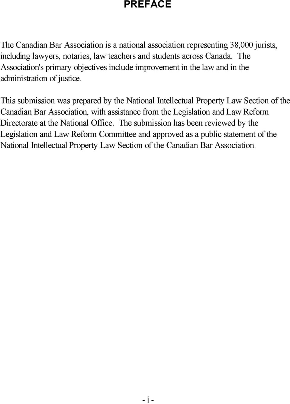 This submission was prepared by the National Intellectual Property Law Section of the Canadian Bar Association, with assistance from the Legislation and Law Reform