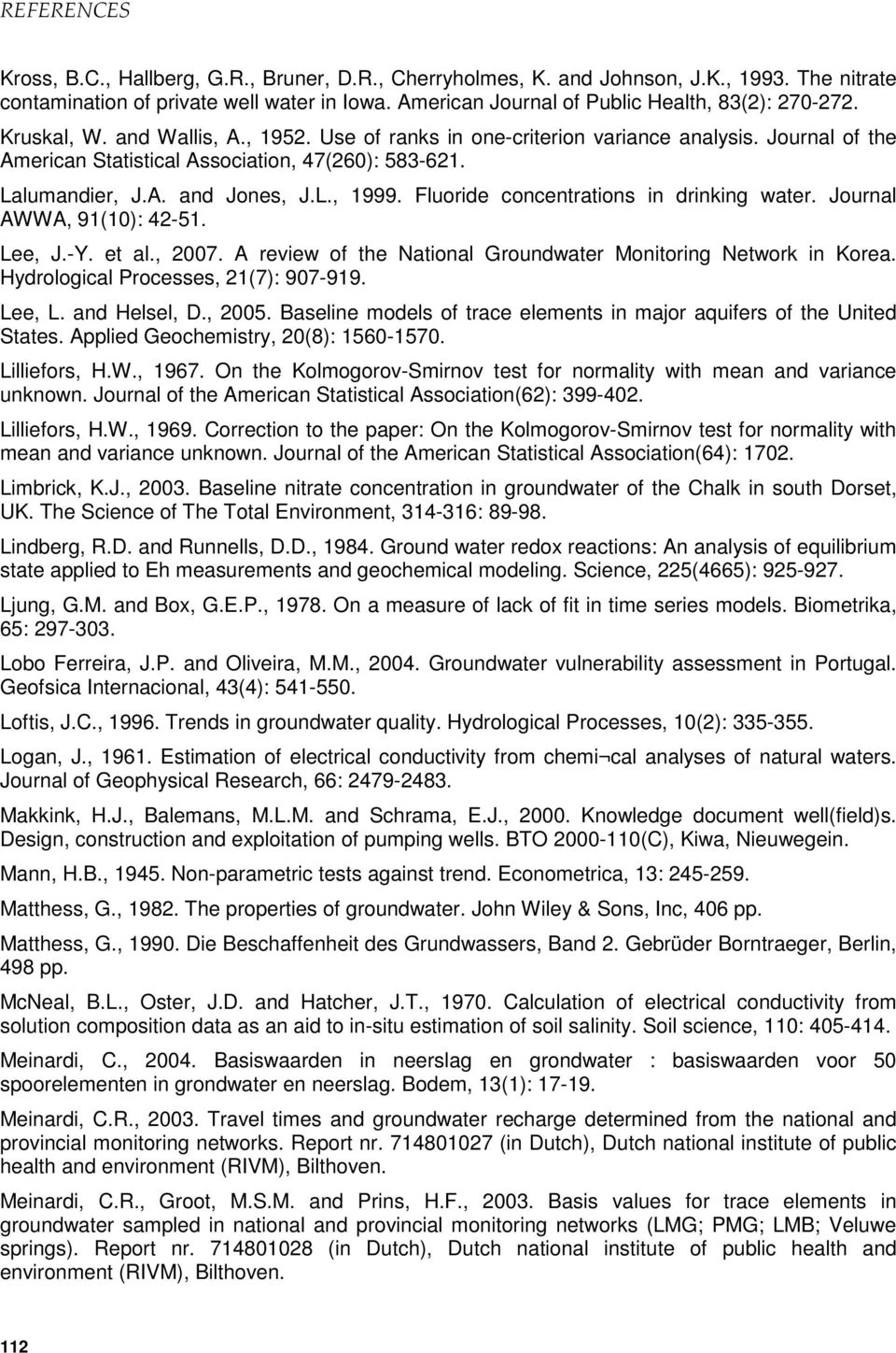 Fluoride concentrations in drinking water. Journal AWWA, 91(10): 42-51. Lee, J.-Y. et al., 2007. A review of the National Groundwater Monitoring Network in Korea.