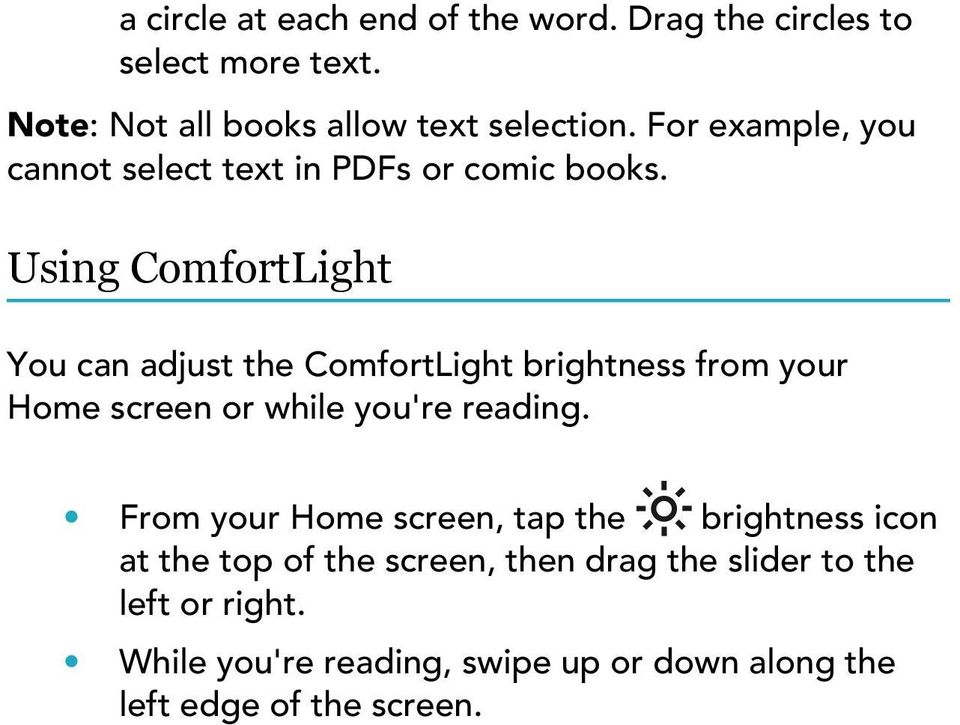 Using ComfortLight You can adjust the ComfortLight brightness from your Home screen or while you're reading.