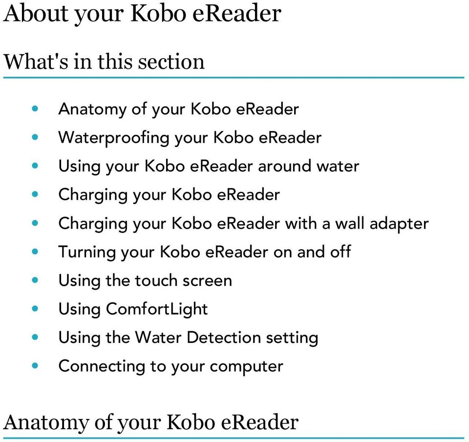 ereader with a wall adapter Turning your Kobo ereader on and off Using the touch screen Using