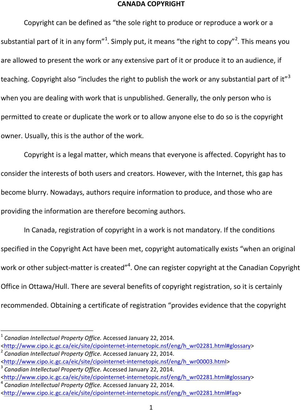 Copyright also includes the right to publish the work or any substantial part of it 3 when you are dealing with work that is unpublished.