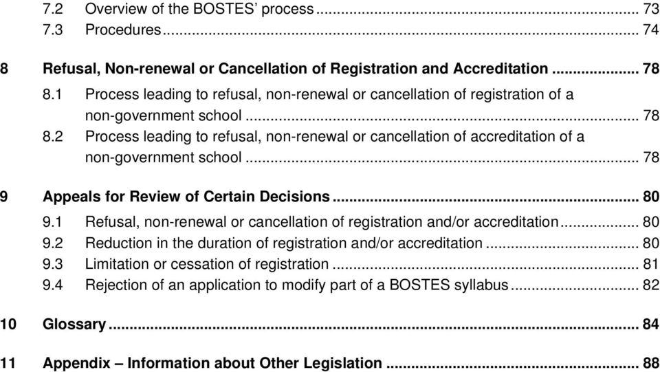 2 Process leading to refusal, non-renewal or cancellation of accreditation of a non-government school... 78 9 Appeals for Review of Certain Decisions... 80 9.