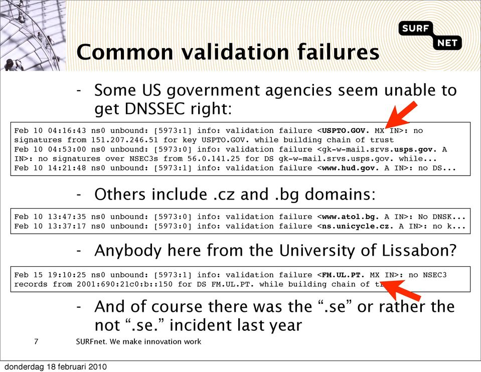 25 for DS gk-w-mail.srvs.usps.gov. while... Feb 10 14:21:48 ns0 unbound: [5973:1] info: validation failure <www.hud.gov. A IN>: no DS... - Others include.cz and.