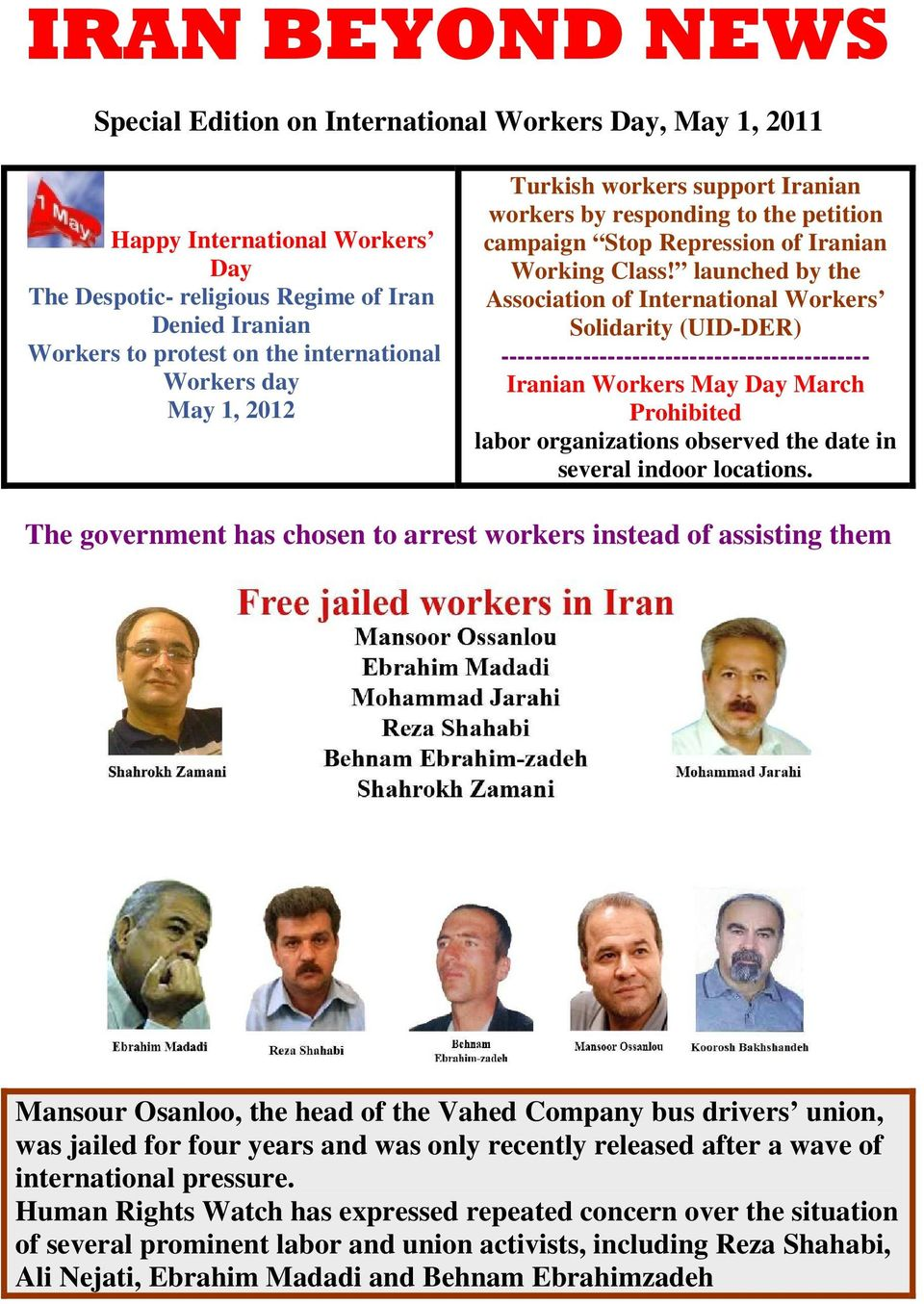 launched by the Association of International Workers Solidarity (UID-DER) --------------------------------------------- Iranian Workers May Day March Prohibited labor organizations observed the date
