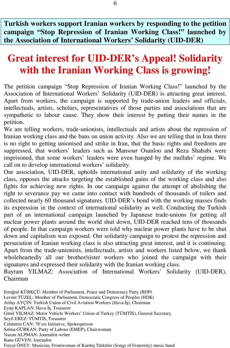 The petition campaign Stop Repression of Iranian Working Class! launched by the Association of International Workers Solidarity (UID-DER) is attracting great interest.