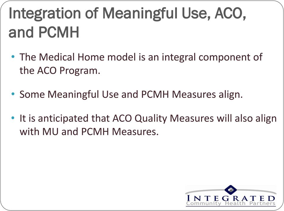Some Meaningful Use and PCMH Measures align.