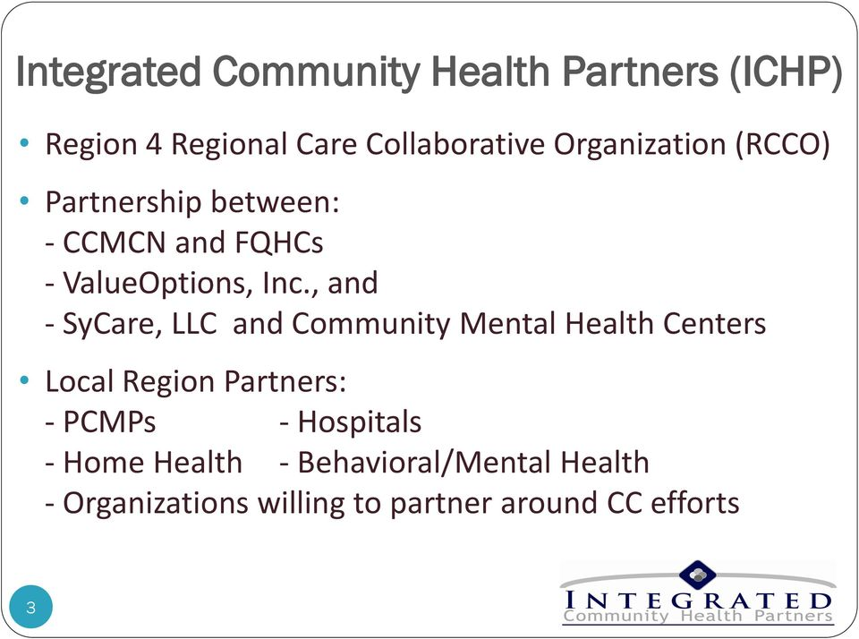 , and - SyCare, LLC and Community Mental Health Centers Local Region Partners: - PCMPs -