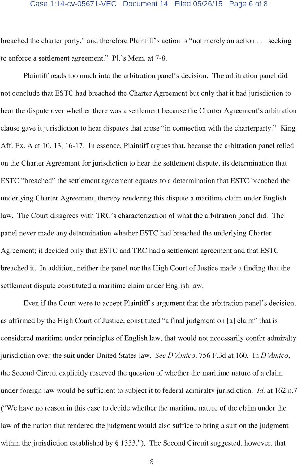 The arbitration panel did not conclude that ESTC had breached the Charter Agreement but only that it had jurisdiction to hear the dispute over whether there was a settlement because the Charter
