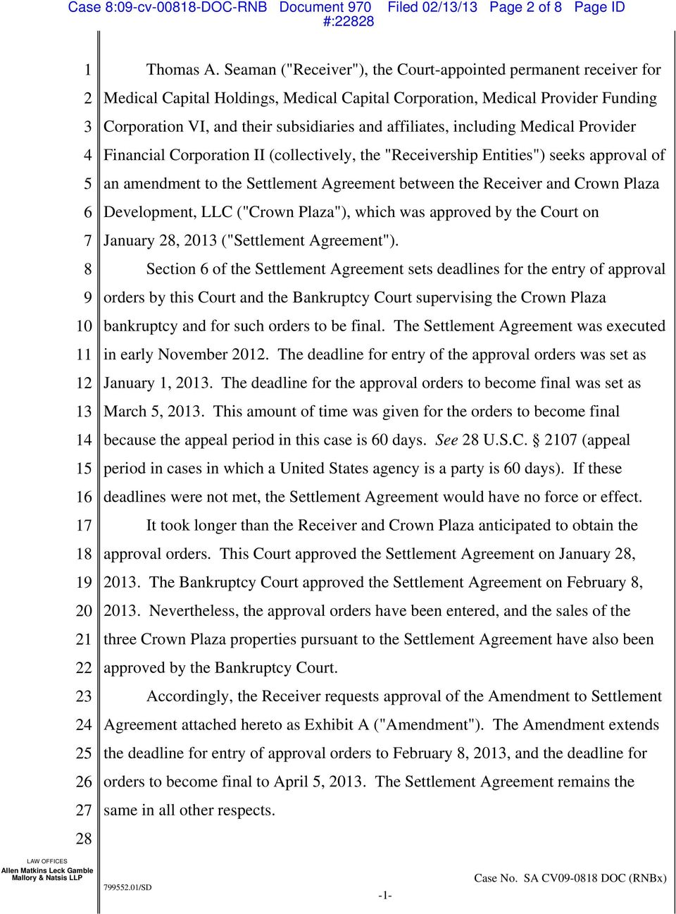 "including Medical Provider Financial Corporation II (collectively, the ""Receivership Entities"") seeks approval of an amendment to the Settlement Agreement between the Receiver and Crown Plaza"