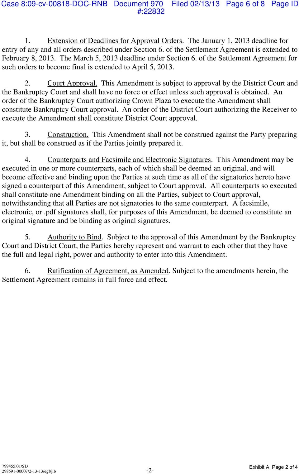This Amendment is subject to approval by the District Court and the Bankruptcy Court and shall have no force or effect unless such approval is obtained.