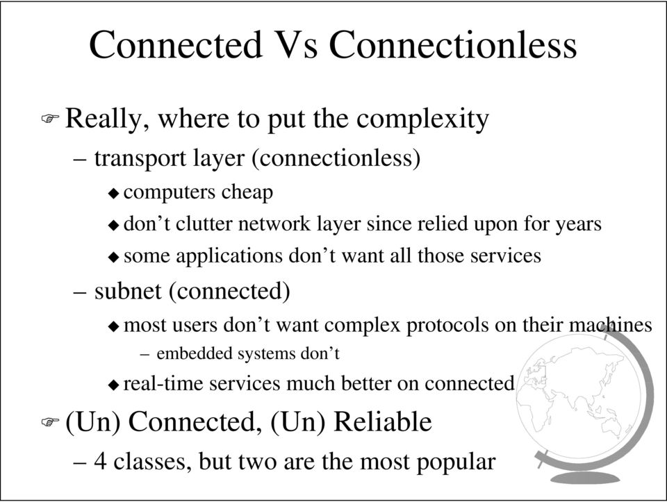 services subnet (connected) most users don t want complex protocols on their machines embedded systems don