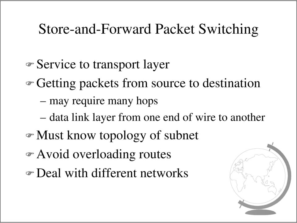 data link layer from one end of wire to another Must know