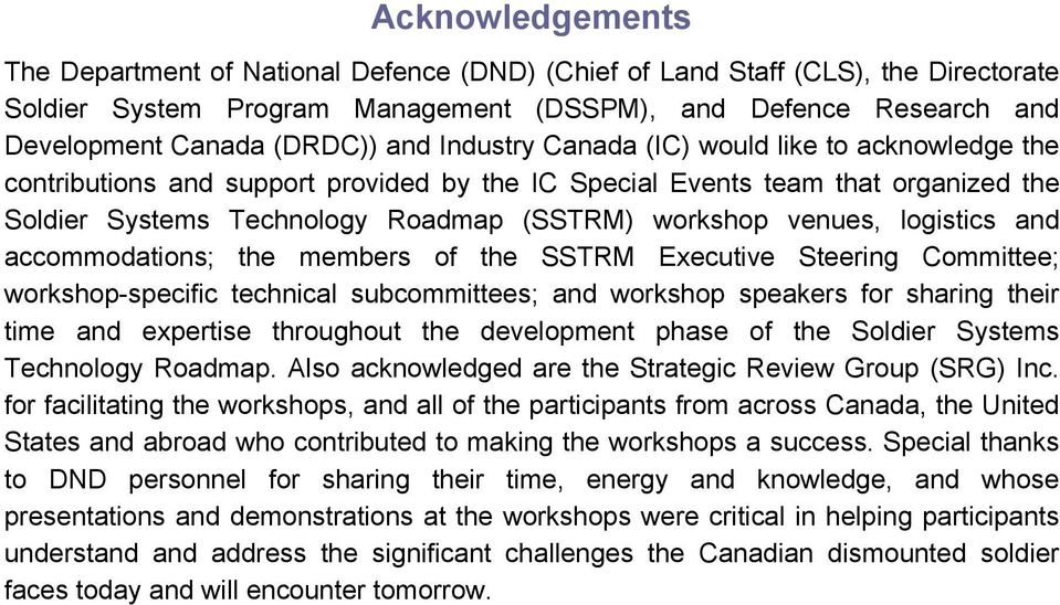 logistics and accommodations; the members of the SSTRM Executive Steering Committee; workshop-specific technical subcommittees; and workshop speakers for sharing their time and expertise throughout