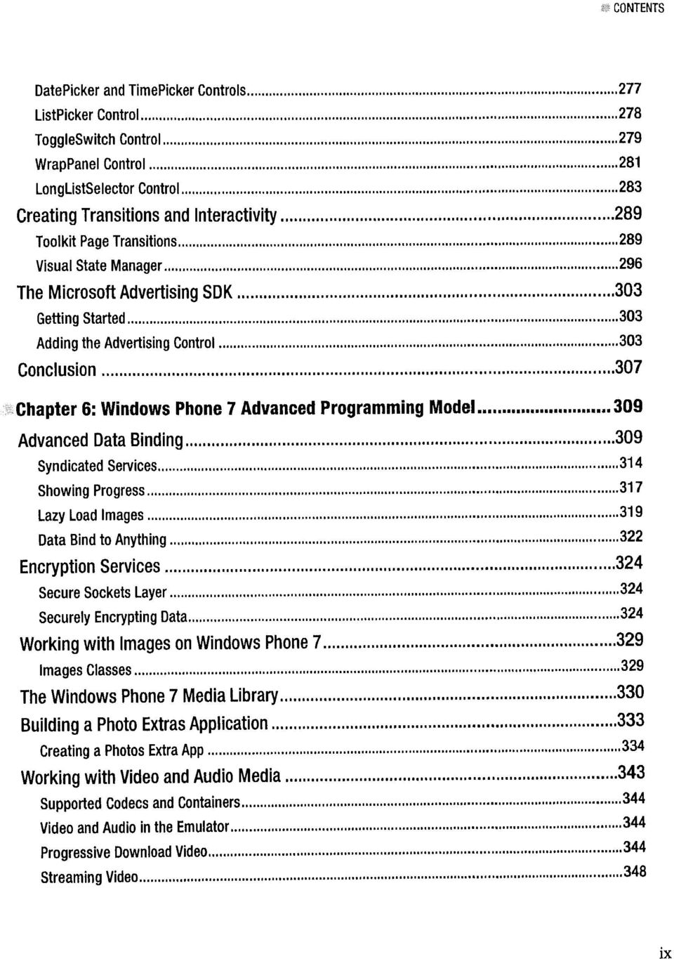 Model 309 Advanced Data Binding 309 Syndicated Services 314 Showing Progress 317 Lazy Load Images Data Bind to Anything Encryption Services 324 Secure Sockets Layer 324 Securely Encrypting Data 324