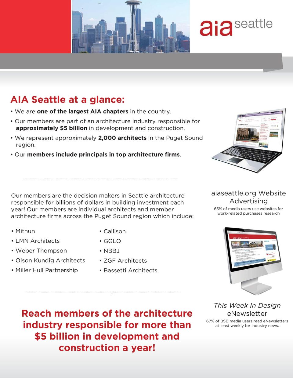 Our members are the decision makers in Seattle architecture responsible for billions of dollars in building investment each year!