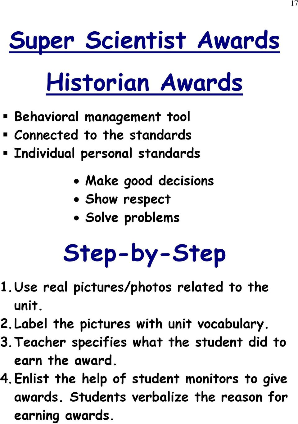 Use real pictures/photos related to the unit. 2. Label the pictures with unit vocabulary. 3.