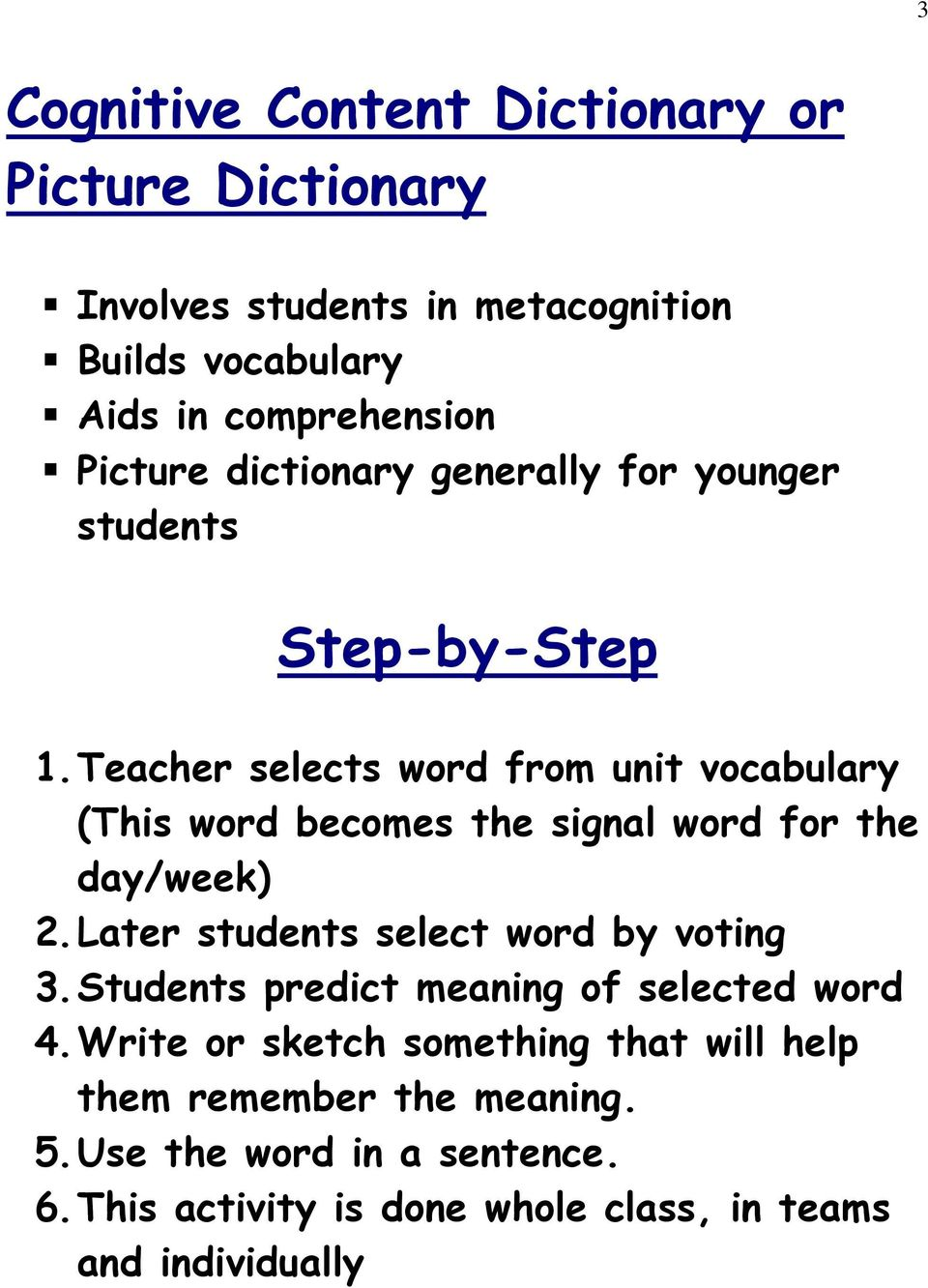 Teacher selects word from unit vocabulary (This word becomes the signal word for the day/week) 2.