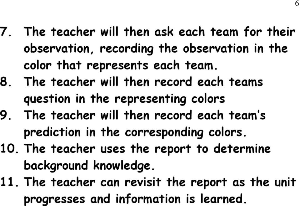The teacher will then record each team s prediction in the corresponding colors. 10.