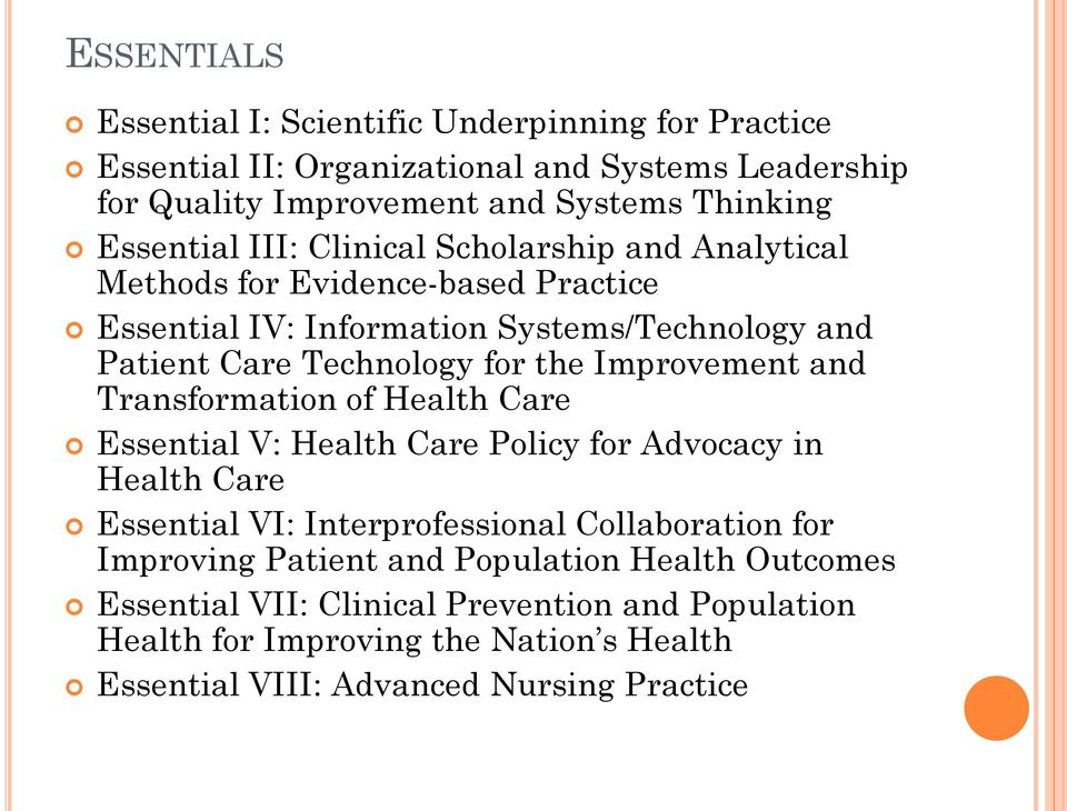 the Improvement and Transformation of Health Care Essential V: Health Care Policy for Advocacy in Health Care Essential VI: Interprofessional Collaboration for