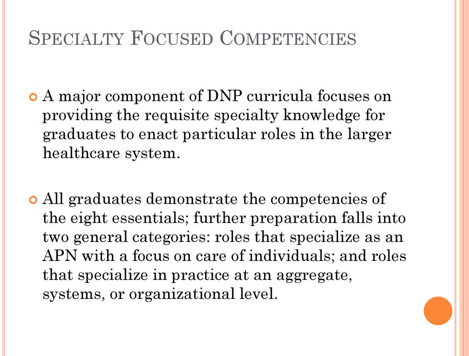 All graduates demonstrate the competencies of the eight essentials; further preparation falls into two general