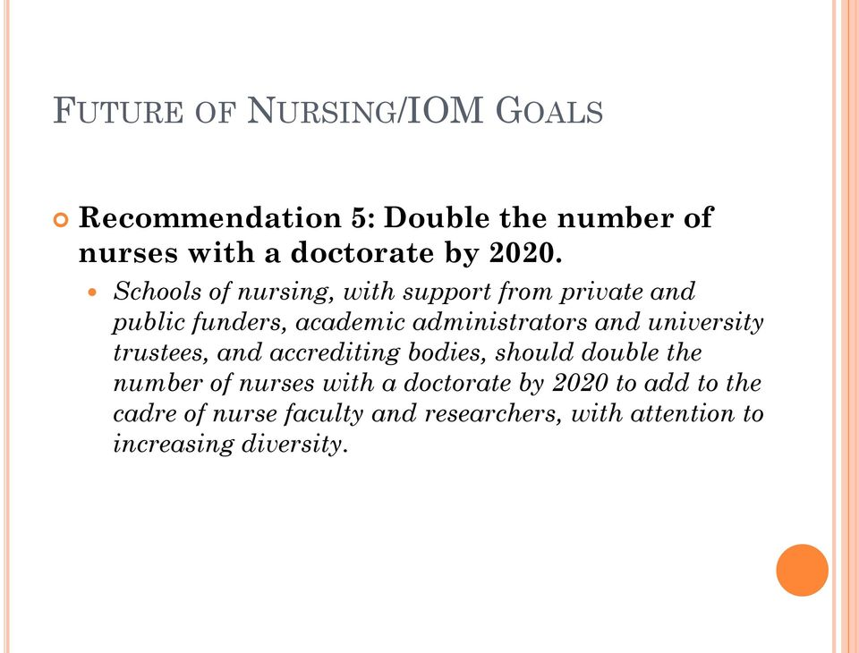 and university trustees, and accrediting bodies, should double the number of nurses with a