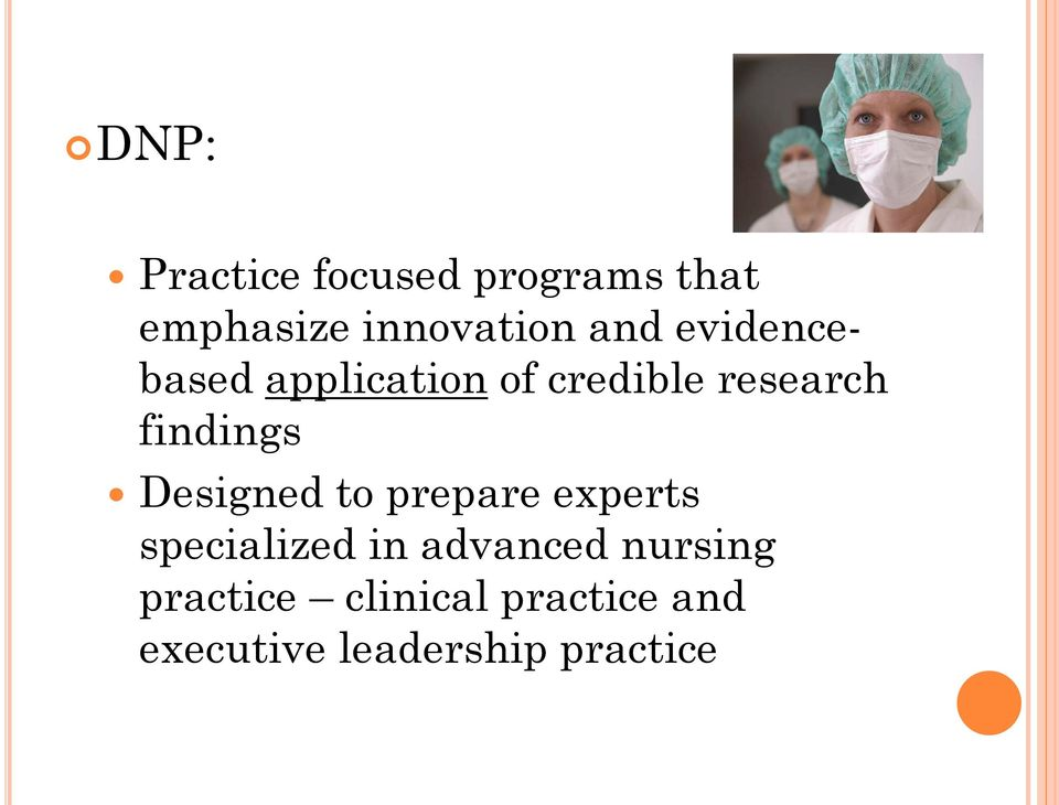 Designed to prepare experts specialized in advanced nursing
