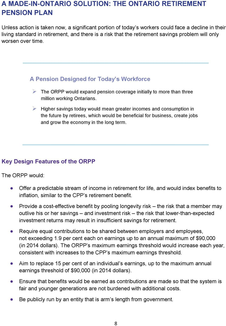A Pension Designed for Today s Workforce The ORPP would expand pension coverage initially to more than three million working Ontarians.
