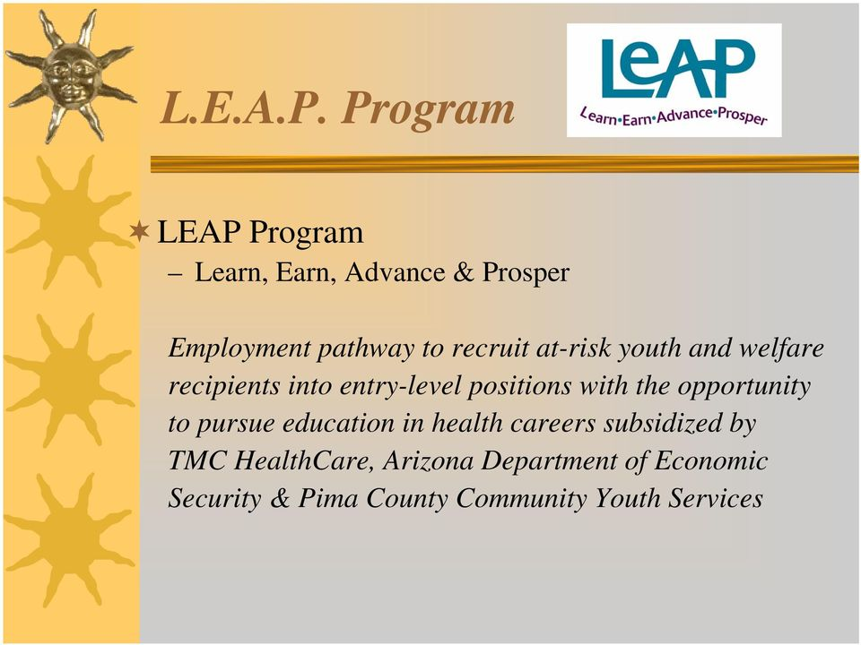 recruit at-risk youth and welfare recipients into entry-level positions with the