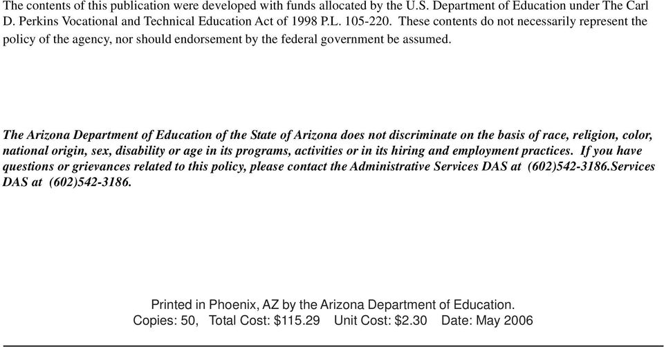 The Arizona Department of Education of the State of Arizona does not discriminate on the basis of race, religion, color, national origin, sex, disability or age in its programs, activities or in its