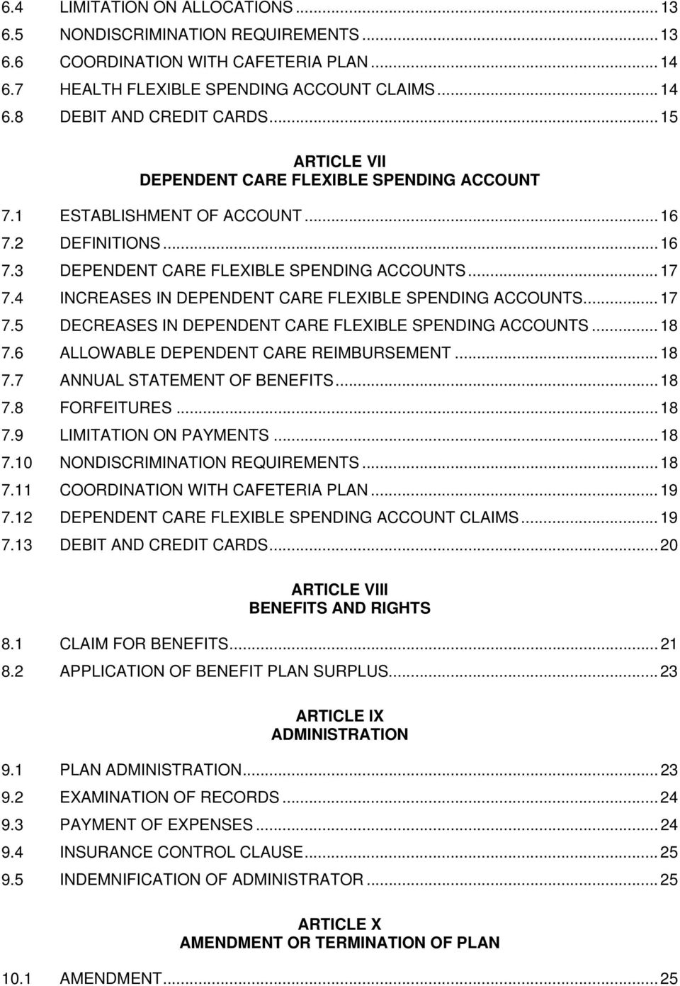 4 INCREASES IN DEPENDENT CARE FLEXIBLE SPENDING ACCOUNTS... 17 7.5 DECREASES IN DEPENDENT CARE FLEXIBLE SPENDING ACCOUNTS... 18 7.6 ALLOWABLE DEPENDENT CARE REIMBURSEMENT... 18 7.7 ANNUAL STATEMENT OF BENEFITS.