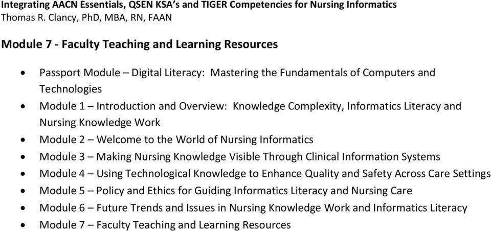 Overview: Knwledge Cmplexity, Infrmatics Literacy and Nursing Knwledge Wrk Mdule 2 Welcme t the Wrld f Nursing Infrmatics Mdule 3 Making Nursing Knwledge Visible Thrugh Clinical Infrmatin