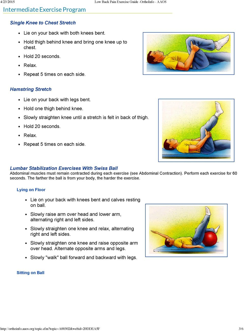 Lumbar Stabilization Exercises With Swiss Ball Abdominal muscles must remain contracted during each exercise (see Abdominal Contraction). Perform each exercise for 60 seconds.