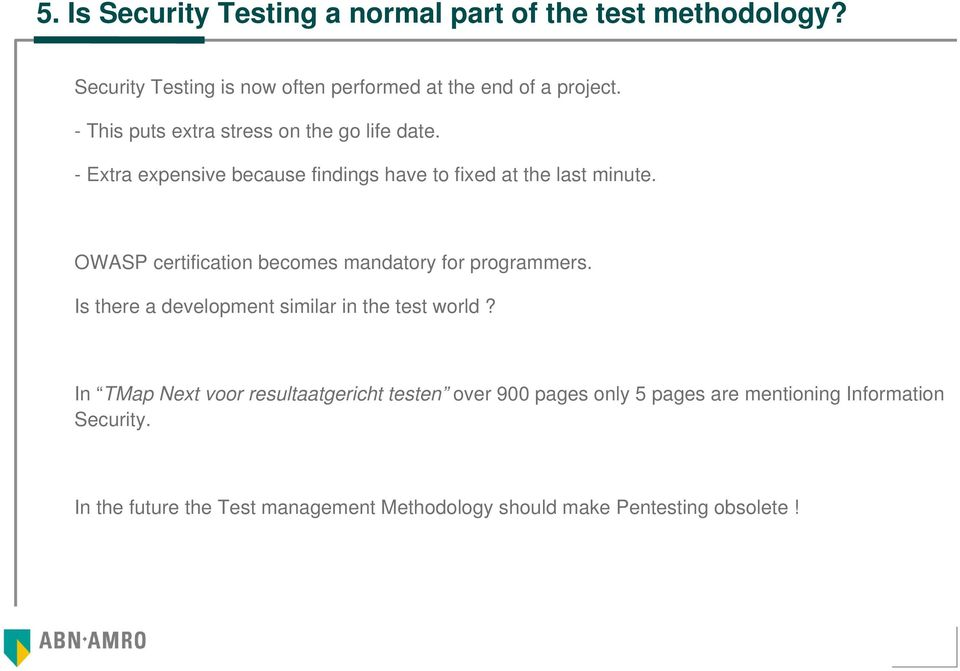 OWASP certification becomes mandatory for programmers. Is there a development similar in the test world?