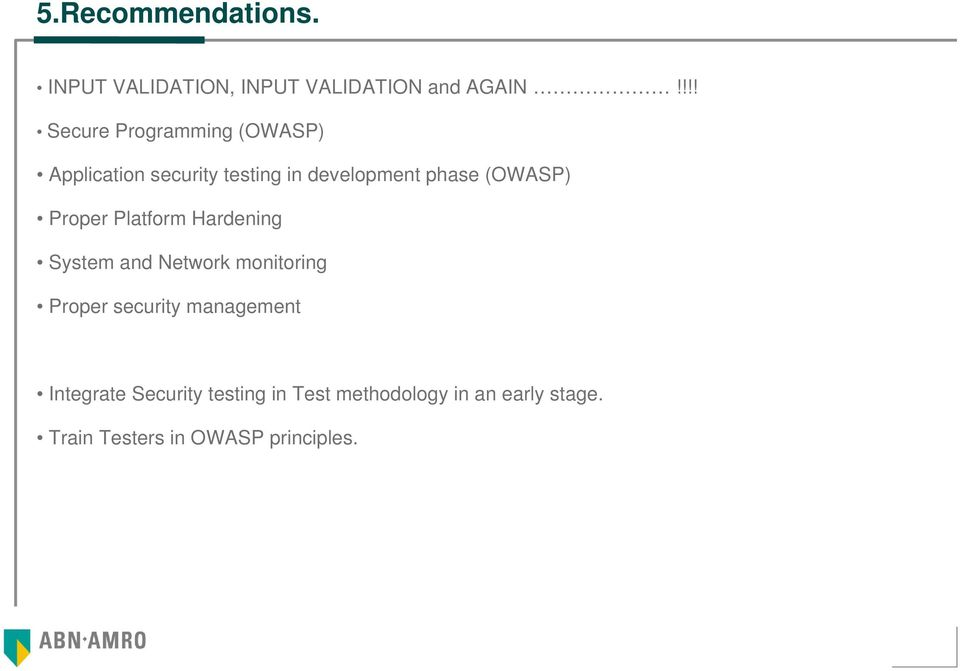 (OWASP) Proper Platform Hardening System and Network monitoring Proper security
