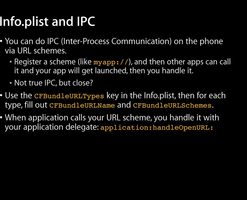 it. Not true IPC, but close? Use the CFBundleURLTypes key in the Info.