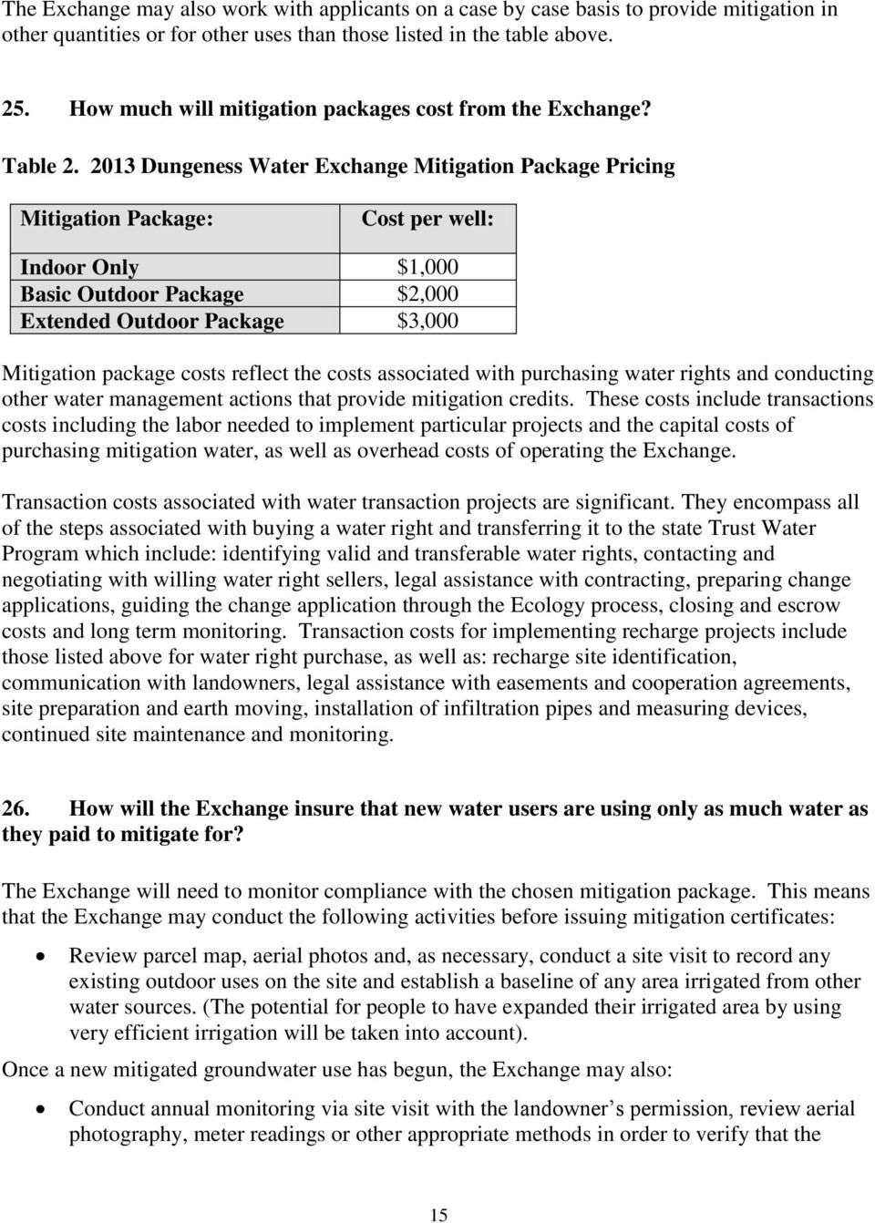 2013 Dungeness Water Exchange Mitigation Package Pricing Mitigation Package: Cost per well: Indoor Only $1,000 Basic Outdoor Package $2,000 Extended Outdoor Package $3,000 Mitigation package costs