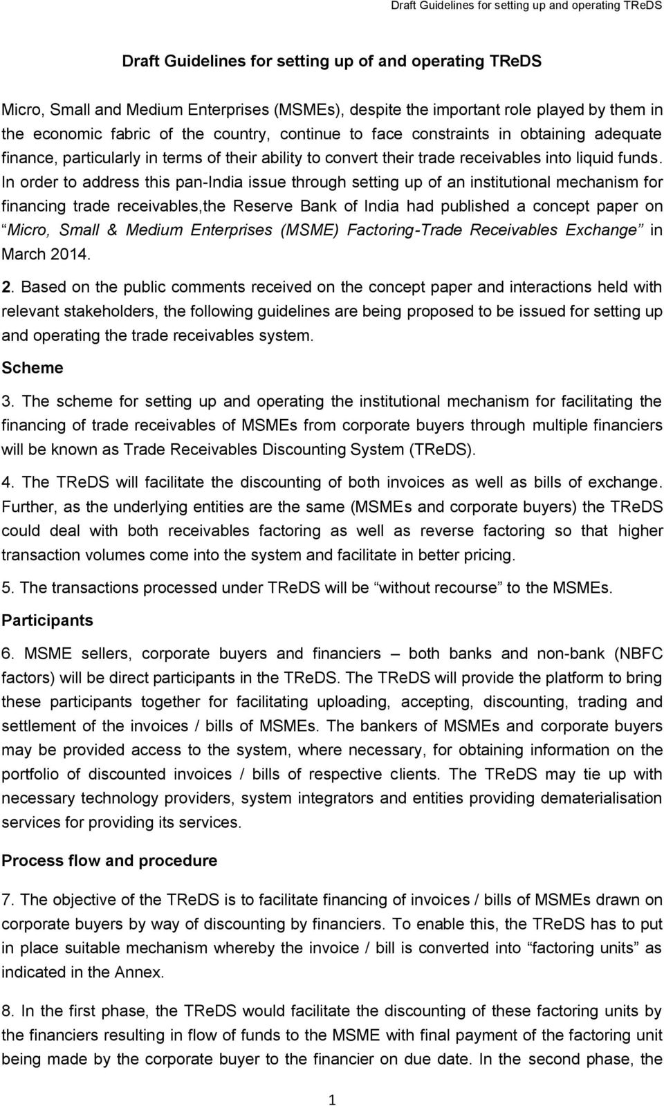 In order to address this pan-india issue through setting up of an institutional mechanism for financing trade receivables,the Reserve Bank of India had published a concept paper on Micro, Small &