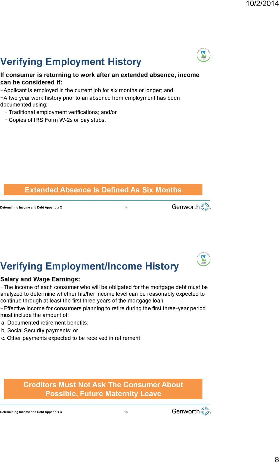 Extended Absence Is Defined As Six Months 14 Verifying Employment/Income History Salary and Wage Earnings: The income of each consumer who will be obligated for the mortgage debt must be analyzed to