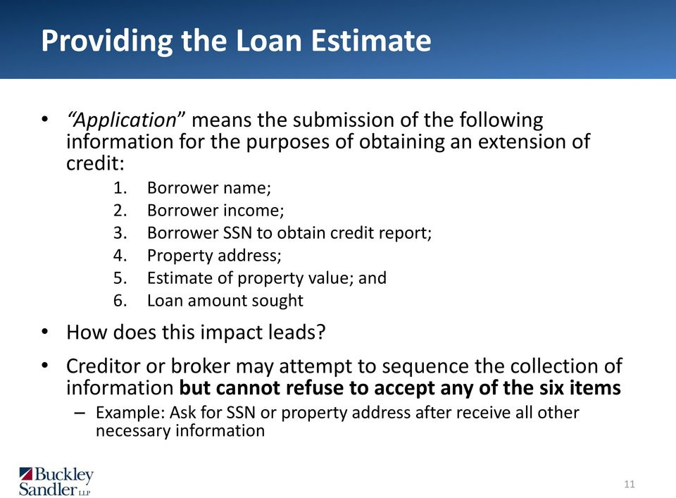 Estimate of property value; and 6. Loan amount sought How does this impact leads?