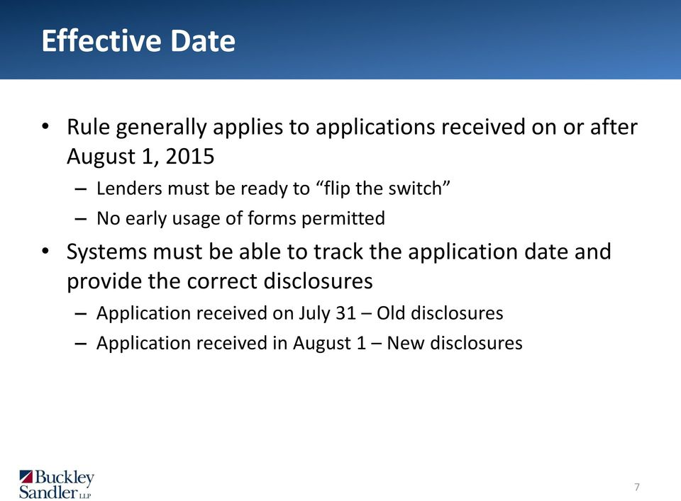 must be able to track the application date and provide the correct disclosures